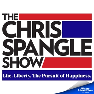 Chris Spangle Show - We Are Libertarians Podcast Network by We Are Libertarians