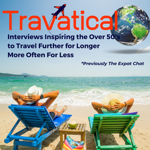 Travatical - formerly The Expat Chat: Inspiring Over 50s to Travel Further,For Longer,More Often For Less
