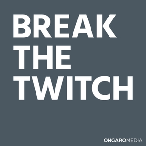 Break the Twitch with Anthony Ongaro by Ongaro Media