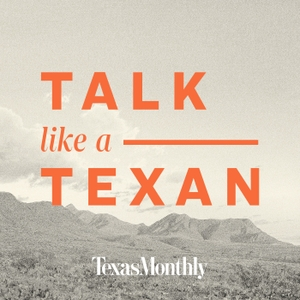 Talk Like a Texan by Texas Monthly