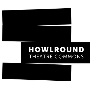 HowlRound Theatre Commons' Podcasts by HowlRound: A knowledge commons by and for the theatre community