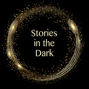 Stories in the Dark by Gabrielle S. Awe