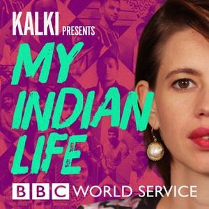 Kalki Presents: My Indian Life by BBC World Service