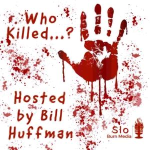 Who Killed Amy Mihaljevic? by Slo Burn Media | Bill Huffman