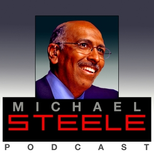 The Michael Steele Podcast by Michael Steele