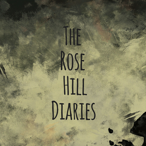 The Rose Hill Diaries by James Weippert