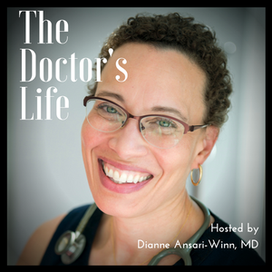 The Doctor's Life by Dianne Ansari-Winn MD brings you discussions with doctors and researchers w
