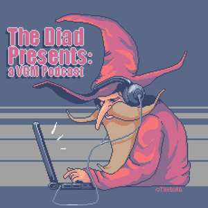 The Diad Presents: A VGM Podcast by The Diad