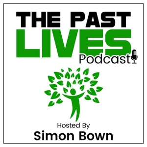 The Past Lives Podcast by Simon Bown