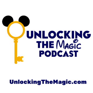 Unlocking The Magic: Talking all things Disney World and Disneyland by Disney podcast bringing you a little Disney World where ever you may be. Ta