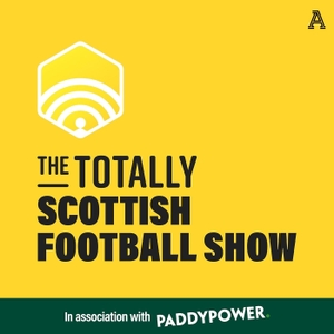 The Totally Scottish Football Show by The Athletic
