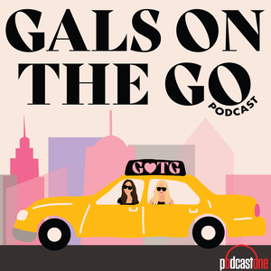 Gals on the Go by PodcastOne