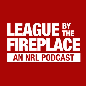 League By The Fireplace - An NRL Podcast by League By The Fireplace