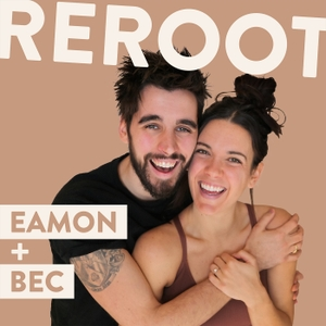 REROOT with Eamon and Bec by Eamon and Bec