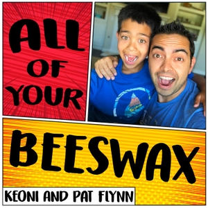 All of Your Beeswax - Business and Life Lessons for Kids and Parents by Keoni and Pat Flynn