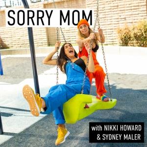 Sorry Mom by Nikki Howard & Sydney Maler