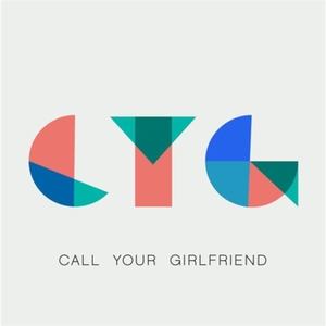 Call Your Girlfriend by Ann Friedman and Aminatou Sow