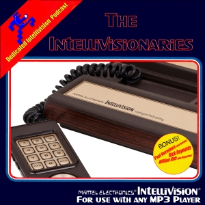 The Intellivisionaries Podcast by The Intellivisionaries