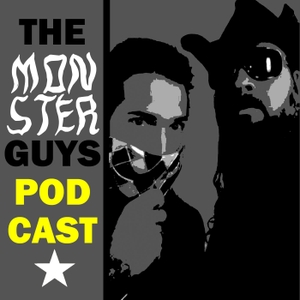 The Monster Guys Podcast by D.C. McGannon & C. Michael McGannon, The Monster Guys