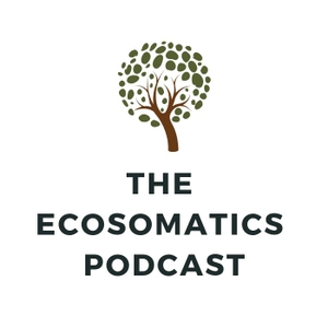 The Ecosomatics Podcast by The Ecosomatics Podcast