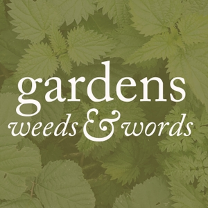 Gardens, weeds and words by Andrew O'Brien: gardener, blogger, podcaster