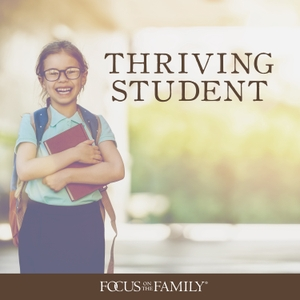 Thriving Student by Focus on the Family