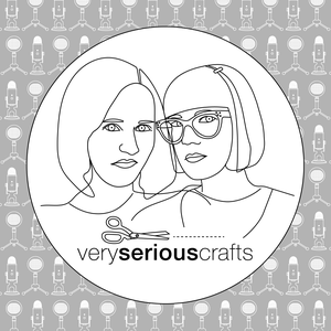 The Very Serious Crafts Podcast by Heidi Gustad, Mollie Johanson and Haley Pierson-Cox