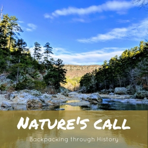 Nature's Call: Backpacking Through History by Cody Owen