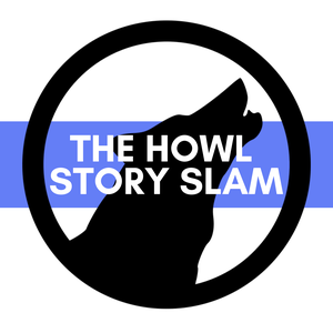 The Howl Story SLAM presented by NCPR and the Adirondack Center for Writing by NCPR - North Country Public Radio