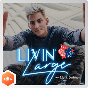 Livin' Large with Mark Dohner