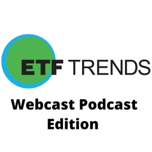 ETF Trends Webcast Podcast Edition by ETF Trends