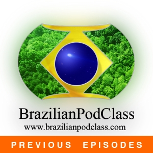 Learn Portuguese - BrazilianPodClass (Previous Episodes) by BrazilianPodClass