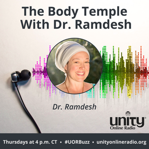 The Body Temple With Dr. Ramdesh by Unity Online Radio