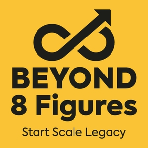 Beyond 8 Figures by Beyond 8 Figures