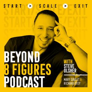 Beyond 8 Figures by Steve Olsher