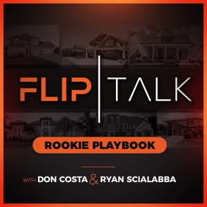Flip Talk Rookie Playbook by Don Costa and Ryan Scialabba - Learn to Invest in real estate, flip houses,