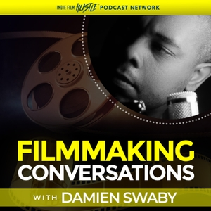 Filmmaking Conversations Podcast with Damien Swaby