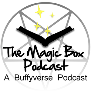 The Magic Box Podcast: A Buffy and Angel podcast. by The Magic Box Podcast: A Buffy and Angel Podcast