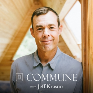 Commune with Jeff Krasno by Commune