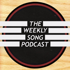 The Weekly Song Podcast || Songwriting | Music
