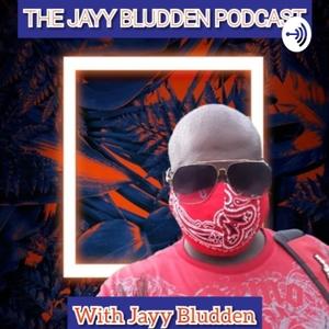 The Jayy Bludden Podcast by Jayy Bludden