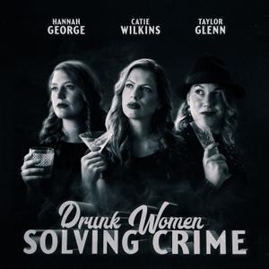 Drunk Women Solving Crime by Drunk Women Solving Crime