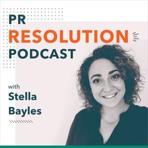 PR Resolution podcast by Stella Bayles