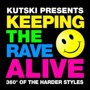 Keeping The Rave Alive! by Kutski