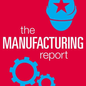 The Manufacturing Report by The Manufacturing Report