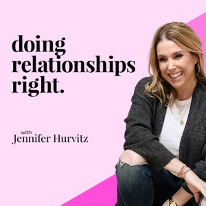 Doing Relationships Right by Jennifer Hurvitz: Relationship Expert + Dating Coach + Author