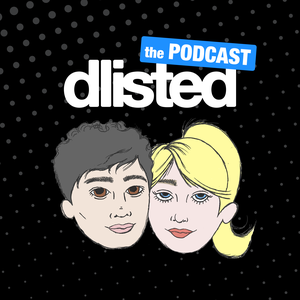 Dlisted: The Podcast by Dlisted: The Podcast