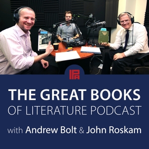 The Great Books of Literature Podcast by Andrew Bolt and John Roskam