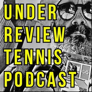 Under Review Tennis Podcast by Craig Shapiro Tennis insider