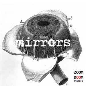 Mirrors by ZoomDoom Stories